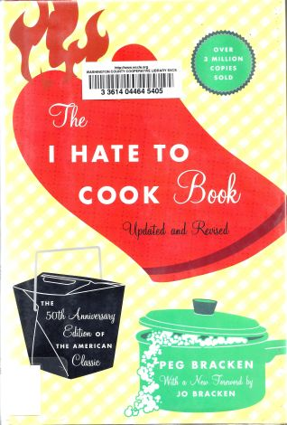 I Hate to Cook book by Peg Bracken, 1960 and 2010