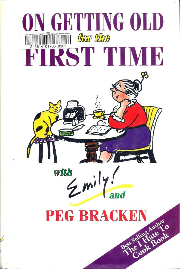 On Getting Old for the First Time by Peg Bracken, 1997