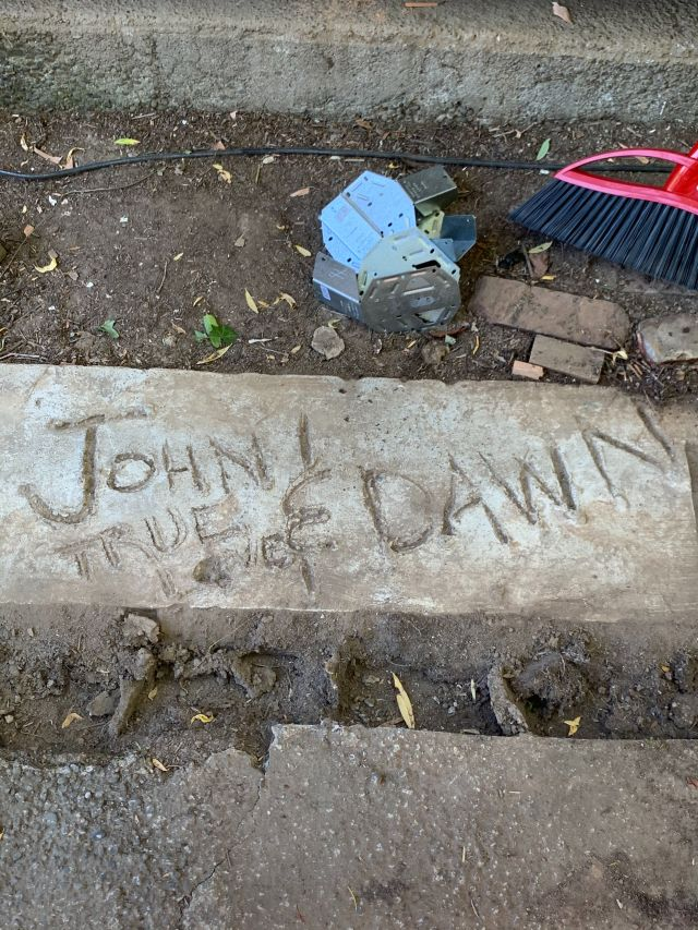 John & Dawn, True Love scratched into cement at 8550 SW Garden Home Road
